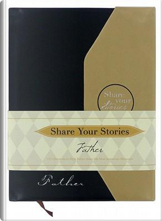 Share Your Stories Father by Jeffrey Marsh