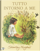 Tutto intorno a me by Shirley Hughes