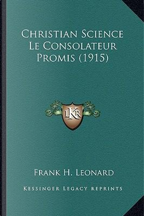 Christian Science Le Consolateur Promis (1915) by Frank H. Leonard
