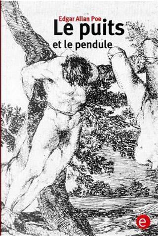 Le Puits Et Le Pendule by edgar allan poe