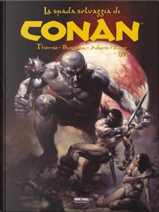 La spada selvaggia di Conan vol. 3 by Barry Windsor-Smith, Gil Kane, John Buscema, Neal Adams, Roy Thomas