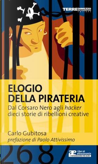 Elogio alla pirateria by Carlo Gubitosa