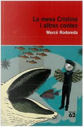 La meva Cristina i altres contes by Merce Rodoreda