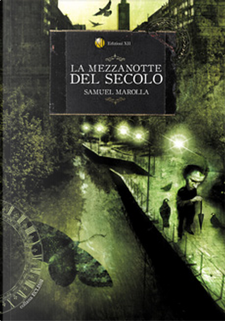 La mezzanotte del secolo by Samuel Marolla
