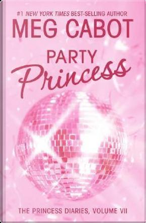 Party Princess by MEG CABOT