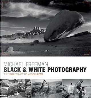 Black & White Photography by Michael Freeman