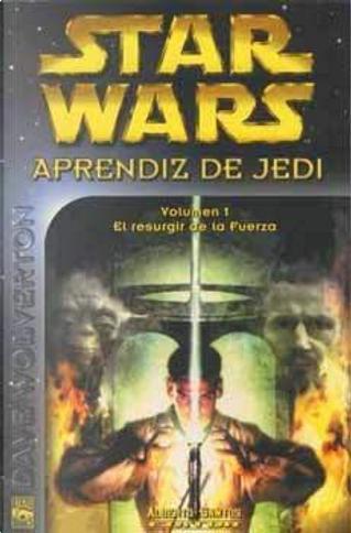 Aprendiz de Jedi-1: El resurgir de la fuerza by Dave Wolverton