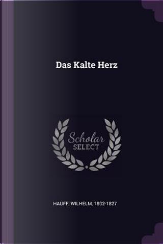 Das Kalte Herz by Wilhelm Hauff