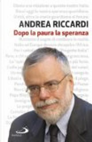 Dopo la paura la speranza by Andrea Riccardi