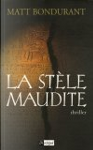 La stèle maudite by Matt Bondurant, Jean-Paul Mourlon