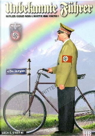 Unbekannte Führer by Luca S. Cristini