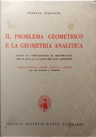 Il problema geometrico e la geometria analitica by Roberto Ferrauto