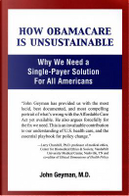 How Obamacare Is Unsustainable by John, M.D. Geyman