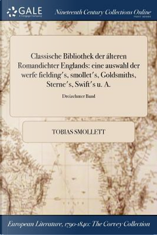 Classische Bibliothek der álteren Romandichter Englands by Tobias Smollett