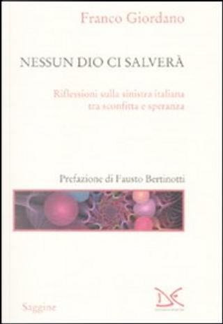 Nessun Dio ci salverà by Andrea Colombo, Franco Giordano