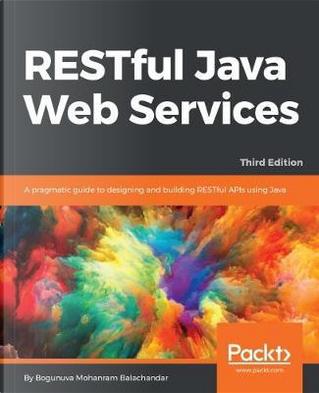 RESTful Java Web Services - Third Edition by Bogunuva Mohanram Balachandar