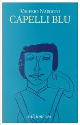 Capelli blu by Valerio Nardoni
