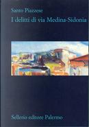 I delitti di via Medina-Sidonia by Santo Piazzese