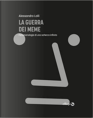 La guerra dei meme by Alessandro Lolli