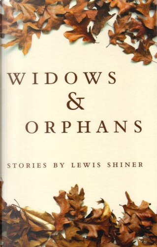 Widows & Orphans by Lewis Shiner