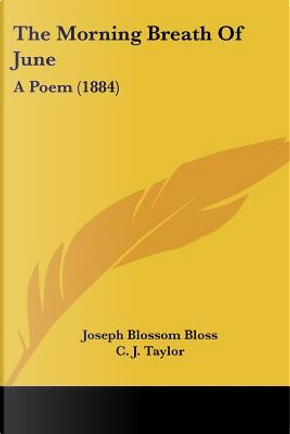 The Morning Breath Of June by Joseph Blossom Bloss