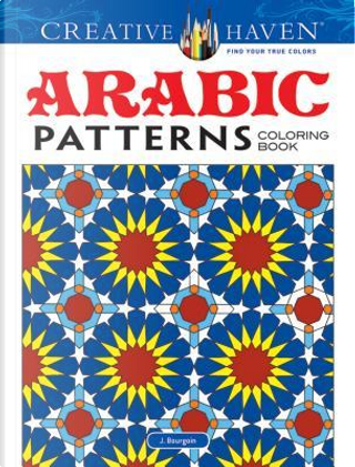 Arabic Patterns Adult Coloring Book by J. Bourgoin