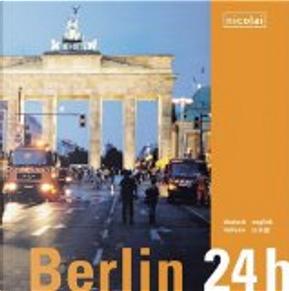 Berlin 24 h by Erik-Jan Ouwerkerk