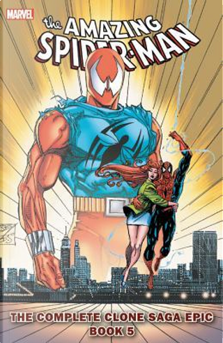 The Amazing Spider-Man the Complete Clone Saga Epic 5 by Tom DeFalco