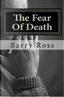 The Fear of Death by Barry Ross