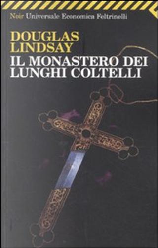 Il monastero dei lunghi coltelli by Douglas Lindsay