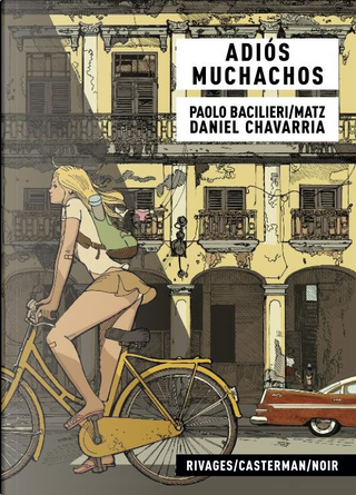 Adiós Muchachos by Daniel Chavarria, Matz, Paolo Bacilieri