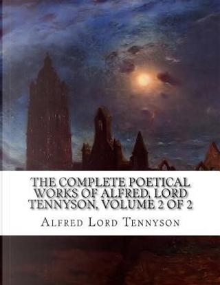 2 by Alfred Tennyson Baron Tennyson