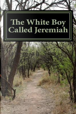 The White Boy Called Jeremiah by Jeremiah Semien
