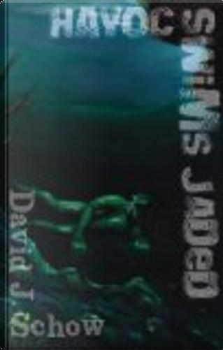 Havoc Swims Jaded by David J. Schow