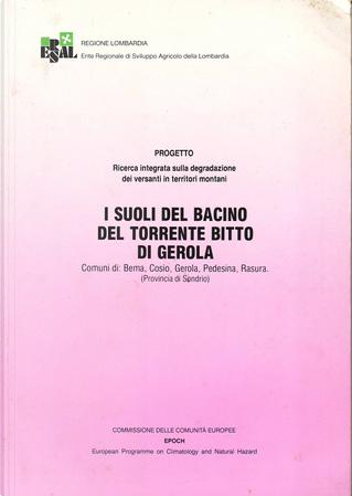I suoli del bacino del torrente Bitto di Gerola by Claudio Marchisio, Giuseppe Benciolini, Luisa Sbarbati, Silvia Pelle