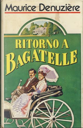 Ritorno a Bagatelle by Maurice Denuziere