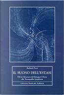 Il suono dell'estasi by Raffaele Pozzi
