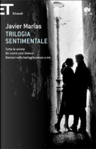 Trilogia sentimentale by Javier Marías