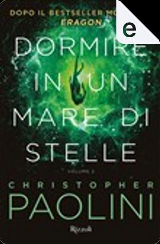 Dormire in un mare di stelle - Vol. 2 by Christopher Paolini
