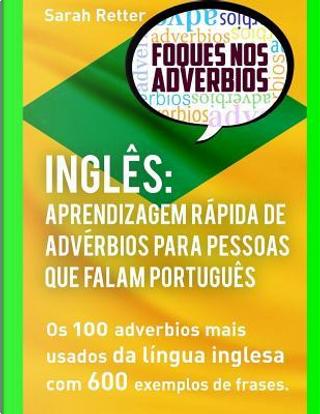 Ingles Aprendizagem Rapida De Adverbios Para Pessoas Que Falam Portugues by Sarah Retter