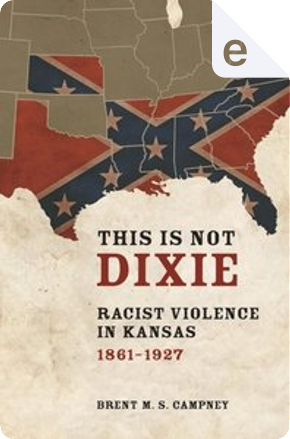 This Is Not Dixie by Brent M. S. Campney