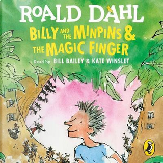Billy and the Minpins & The Magic Finger by Roald Dahl