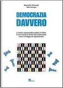 Democrazia davvero. Il sistema rappresentativo-elettivo ha fallito. È ora di riscoprire forme reali di democrazia. Come il sorteggio dei rappresentanti by Marcello Toninelli