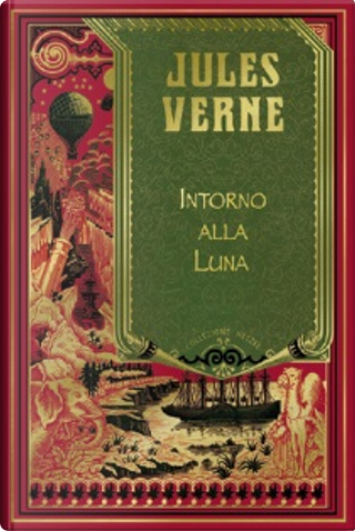 Intorno alla Luna e Un inverno tra i ghiacci by Jules Verne