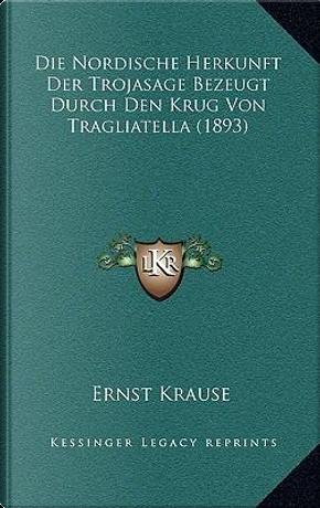 Die Nordische Herkunft Der Trojasage Bezeugt Durch Den Krug Von Tragliatella (1893) by Ernst Krause
