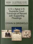 U S V. Agius U.S. Supreme Court Transcript of Record with Supporting Pleadings by Erwin N. Griswold