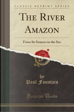 The River Amazon by Paul Fountain