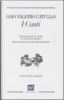 I Canti by Gaius Valerius Catullus