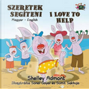 I Love to Help by Shelley Admont