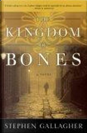 The Kingdom of Bones by Stephen Gallagher